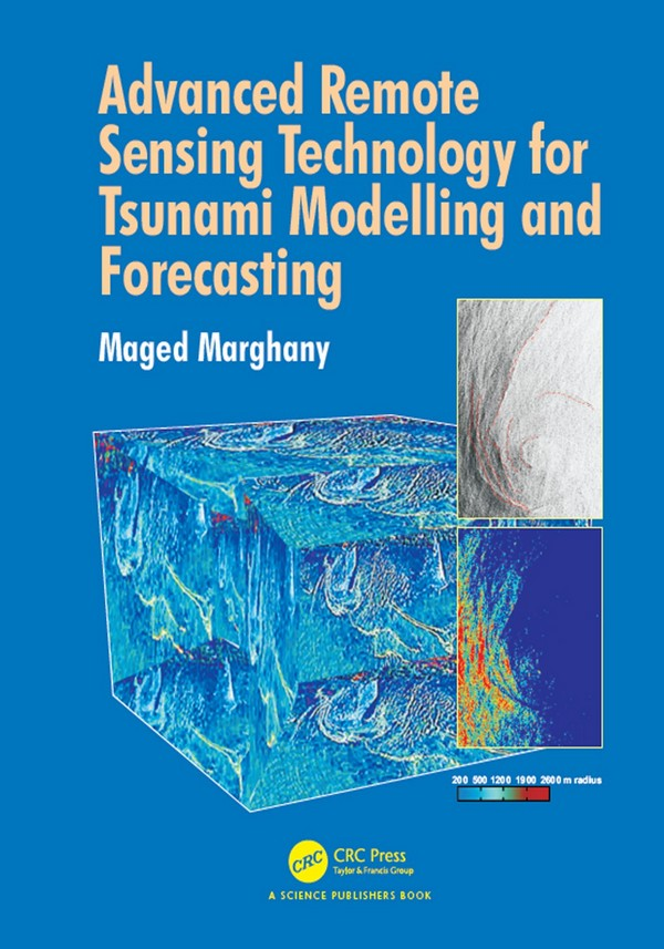Advanced Remote Sensing Technology for Tsunami Modelling and Forecasting