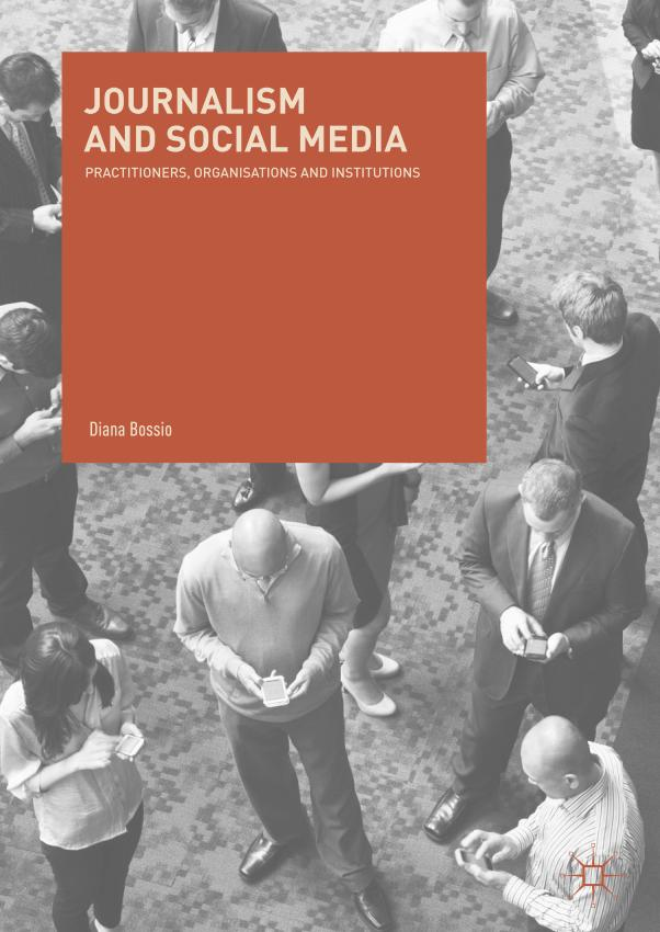 Journalism and Social Media – Practitioners, Organisations and Institutions
