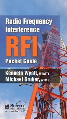 Radio Frequency Interference Pocket Guide – RFI Characterization, Location Techniques, Tools and Remediation Methods, with Key Equations and Data