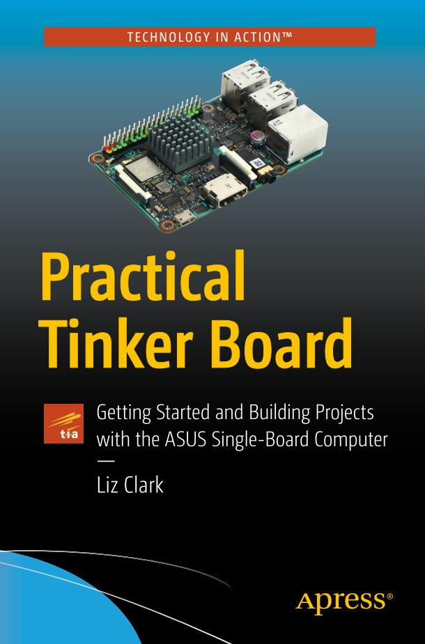 Practical Tinker Board – Getting Started and Building Projects with the ASUS Single-Board Computer