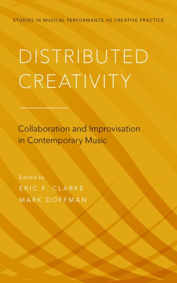 Distributed Creativity – Collaboration and Improvisation in Contemporary Music