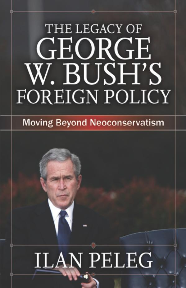 The Legacy of George W. Bush's Foreign Policy – Moving beyond Neoconservatism