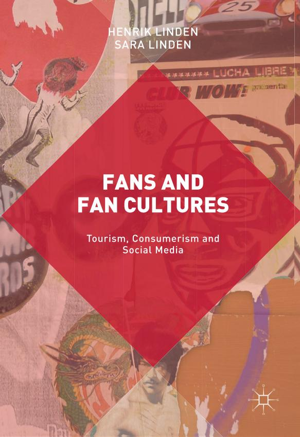 Fans and Fan Cultures – Tourism, Consumerism and Social Media