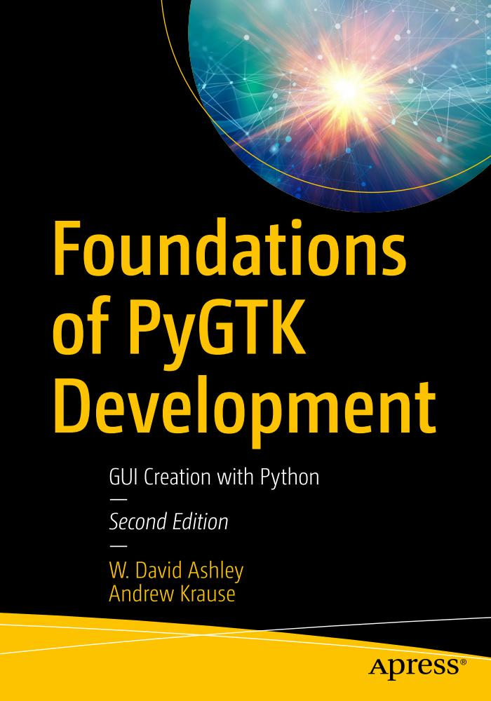 Foundations of PyGTK Development – GUI Creation with Python (2nd Edition)