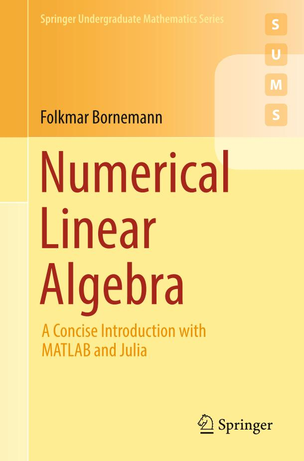 Numerical Linear Algebra – A Concise Introduction with MATLAB and Julia
