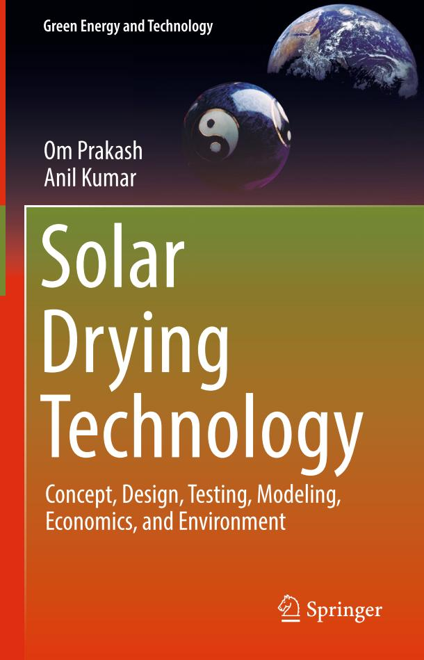 Solar Drying Technology – Concept, Design, Testing, Modeling, Economics, and Environment