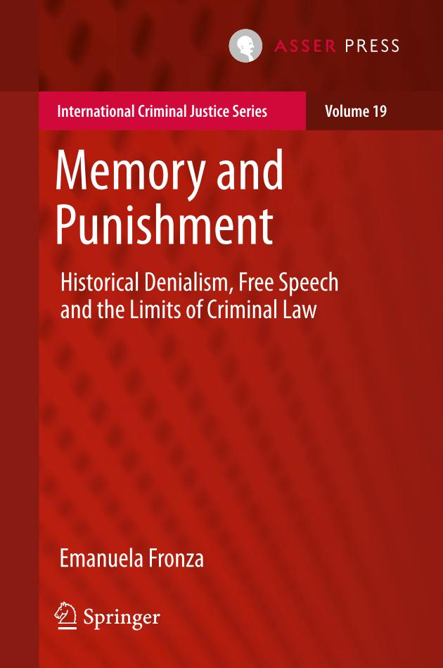 Memory and Punishment – Historical Denialism, Free Speech and the Limits of Criminal Law