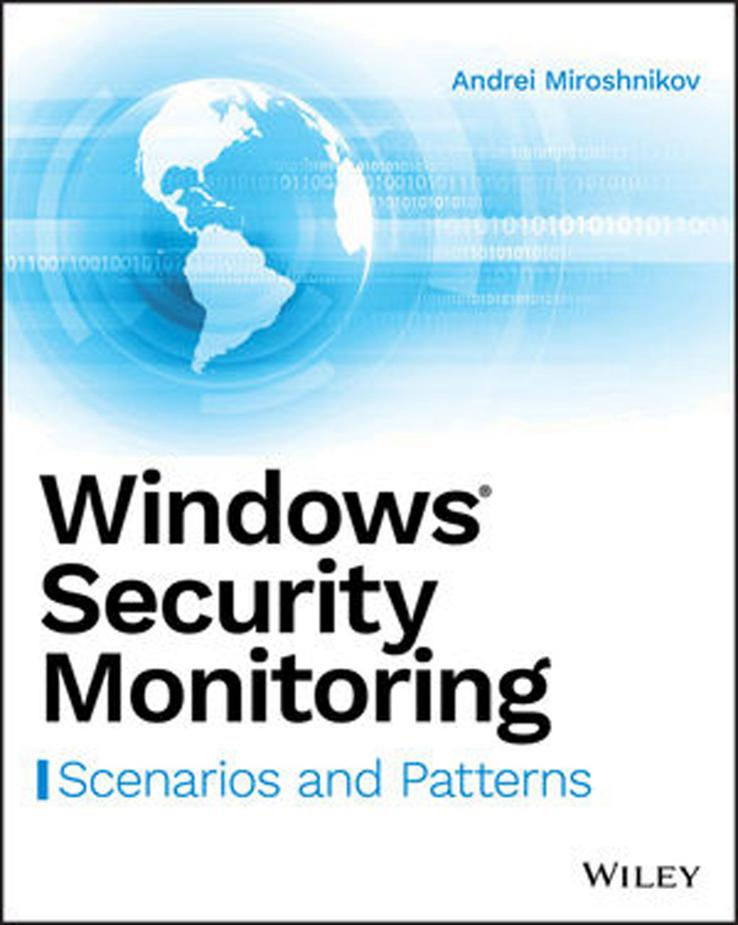 Windows Security Monitoring – Scenarios and Patterns