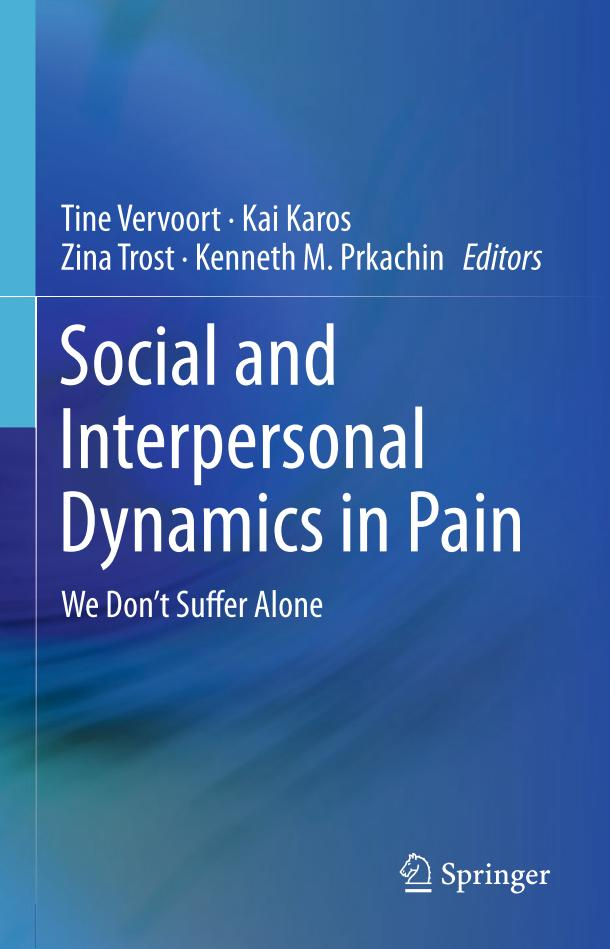 Social and Interpersonal Dynamics in Pain – We Don't Suffer Alone