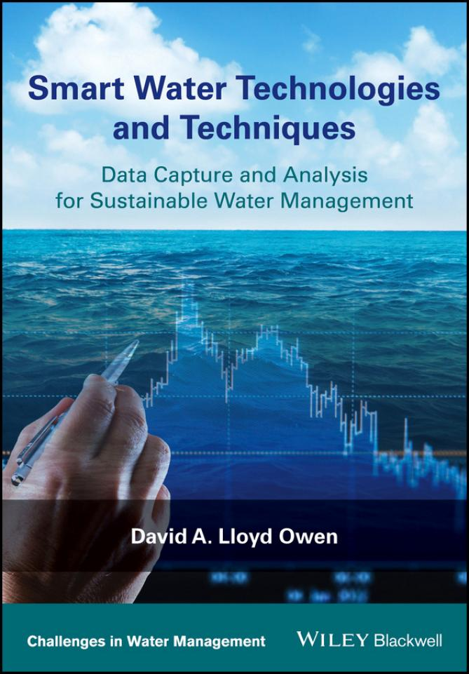 Smart Water Technologies and Techniques – Data Capture and Analysis for Sustainable Water Management