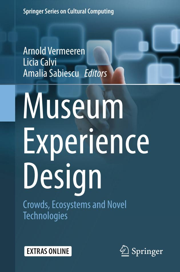 Museum Experience Design – Crowds, Ecosystems and Novel Technologies