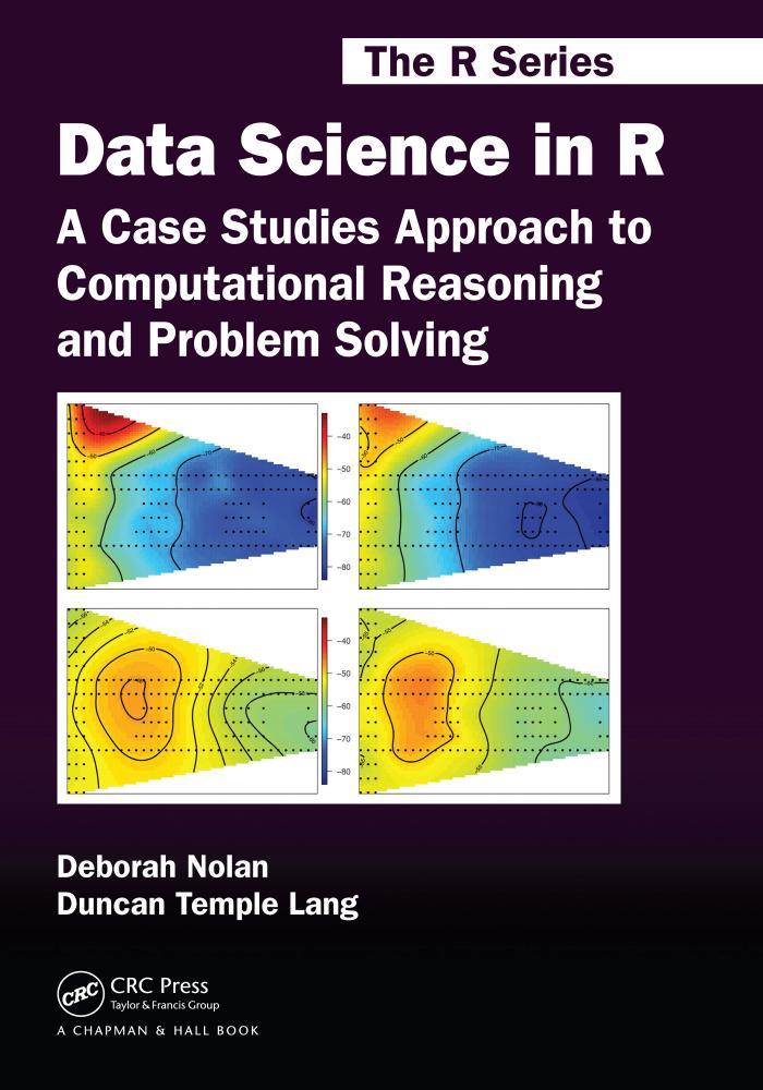 Data Science in R – A Case Studies Approach to Computational Reasoning and Problem Solving