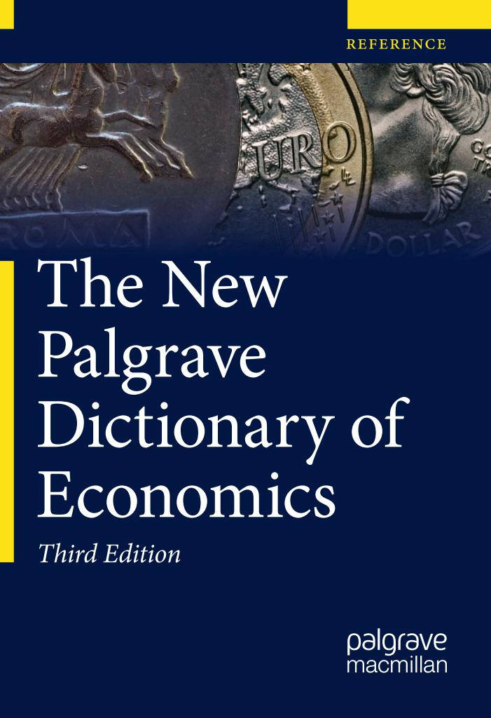 The New Palgrave Dictionary of Economics (3rd Edition)