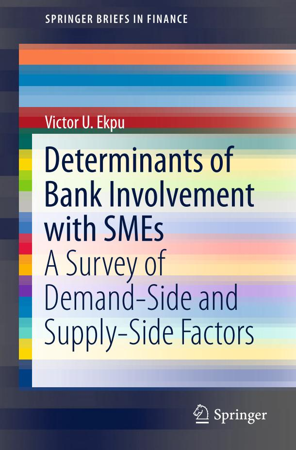 Determinants of Bank Involvement with SMEs – A Survey of Demand-Side and Supply-Side Factors