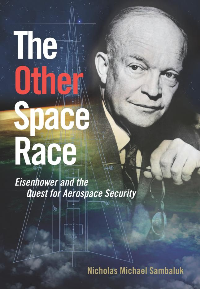 The Other Space Race The Other Space Race – Eisenhower and the Quest for Aerospace Security