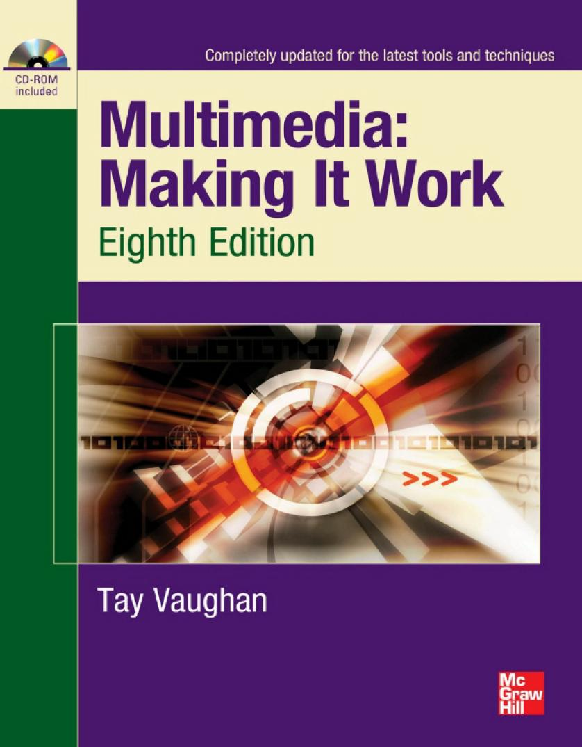 Multimedia – Making It Work (8th Edition)