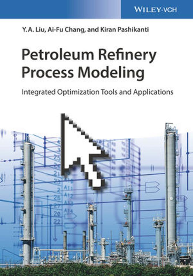 Petroleum Refinery Process Modeling – Integrated Optimization Tools and Applications