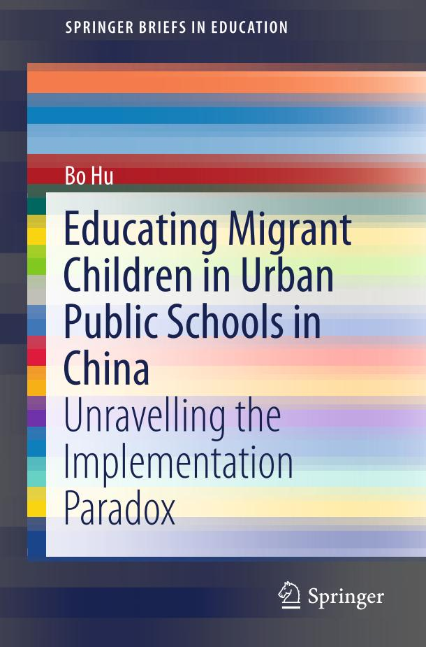 Educating Migrant Children in Urban Public Schools in China – Unravelling the Implementation Paradox