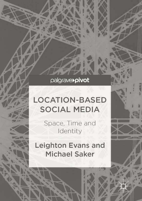 Location-Based Social Media – Space, Time and Identity