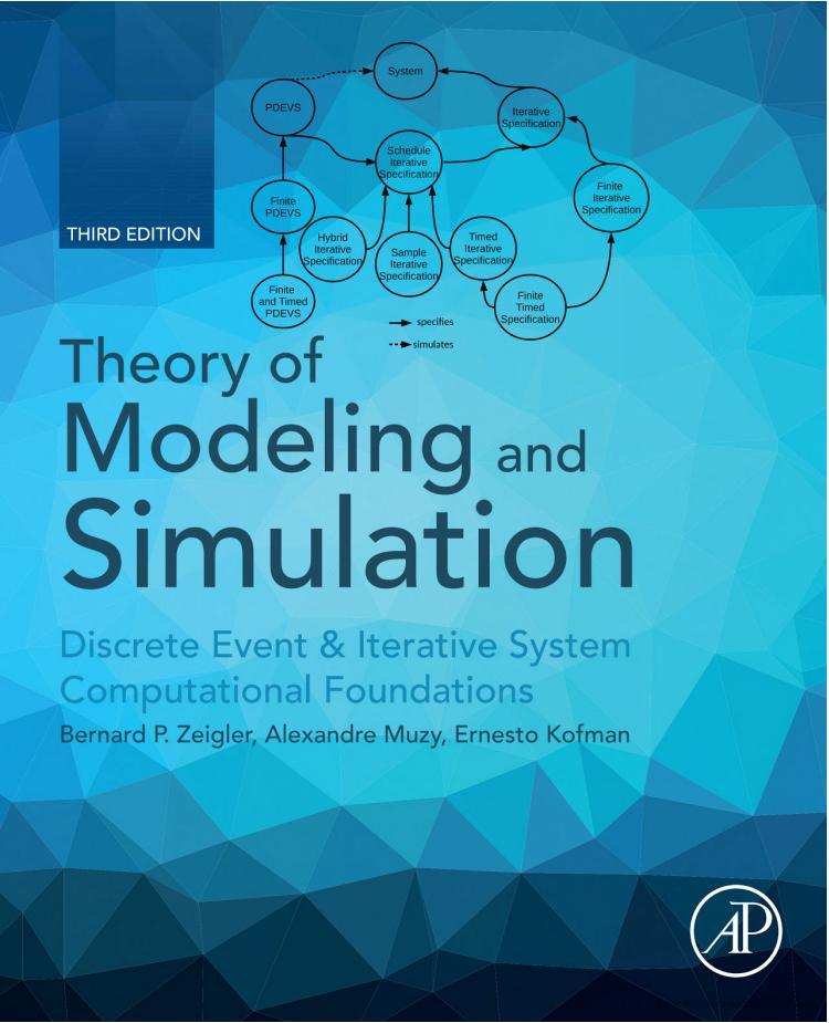 Theory of Modeling and Simulation – Discrete Event and Iterative System Computational Foundations (3rd Edition)