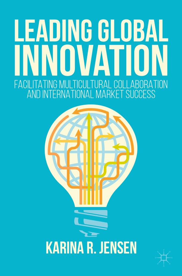 Leading Global Innovation – Facilitating Multicultural Collaboration and International Market Success