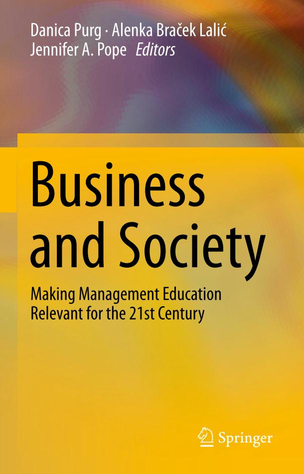 Business and Society – Making Management Education Relevant for the 21st Century
