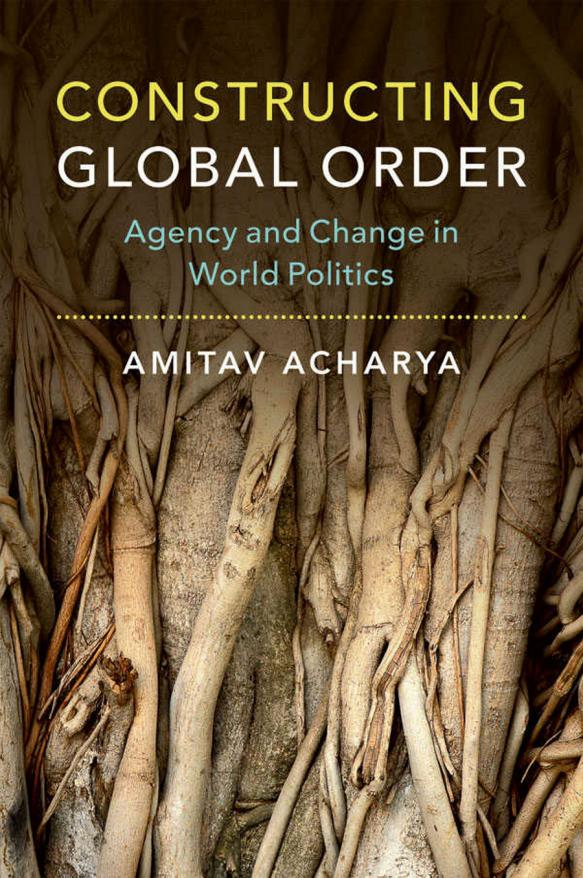 Constructing Global Order – Agency and Change in World Politics