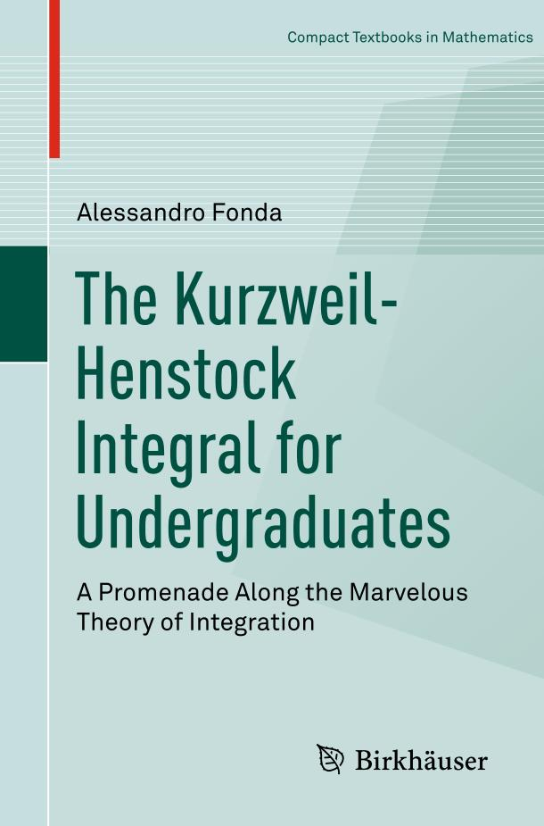 The Kurzweil-Henstock Integral for Undergraduates – A Promenade Along the Marvelous Theory of Integration