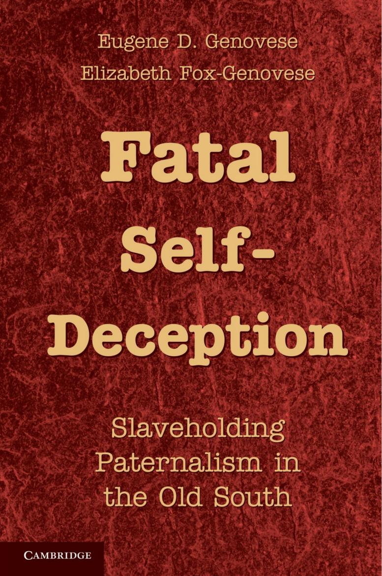 Fatal Self-Deception – Slaveholding Paternalism in the Old South