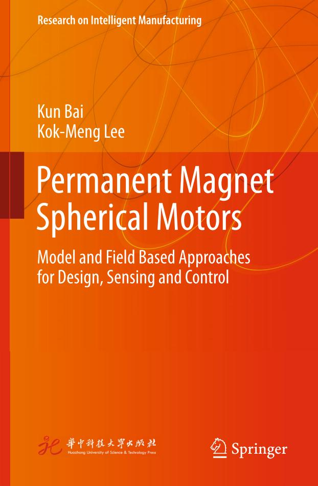 Permanent Magnet Spherical Motors – Model and Field Based Approaches for Design, Sensing and Control