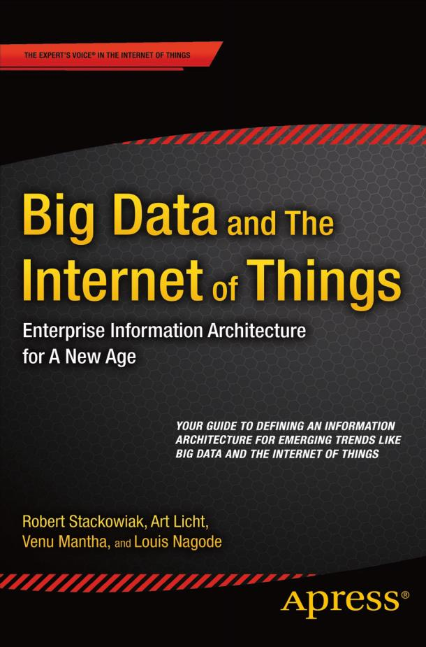 Big Data and the Internet of Things – Enterprise Information Architecture for a New Age