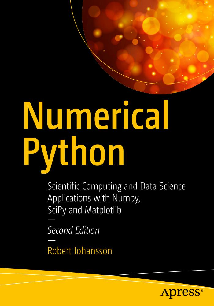 Numerical Python – Scientific Computing and Data Science Applications with Numpy, SciPy and Matplotlib (2nd Edition)