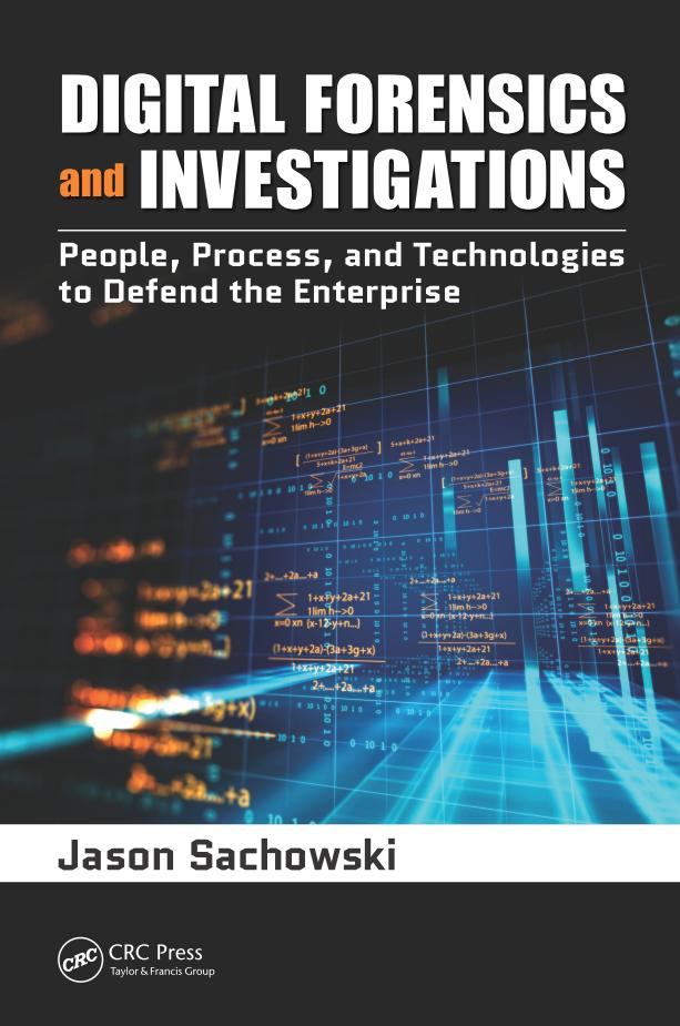 Digital Forensics and Investigations – People, Processes, and Technologies to Defend the Enterprise