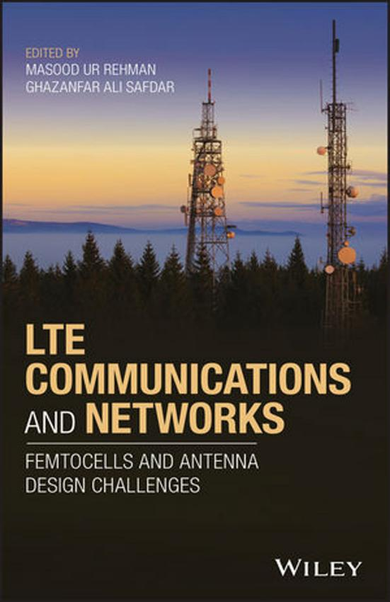 LTE Communications and Networks – Femtocells and Antenna Design Challenges