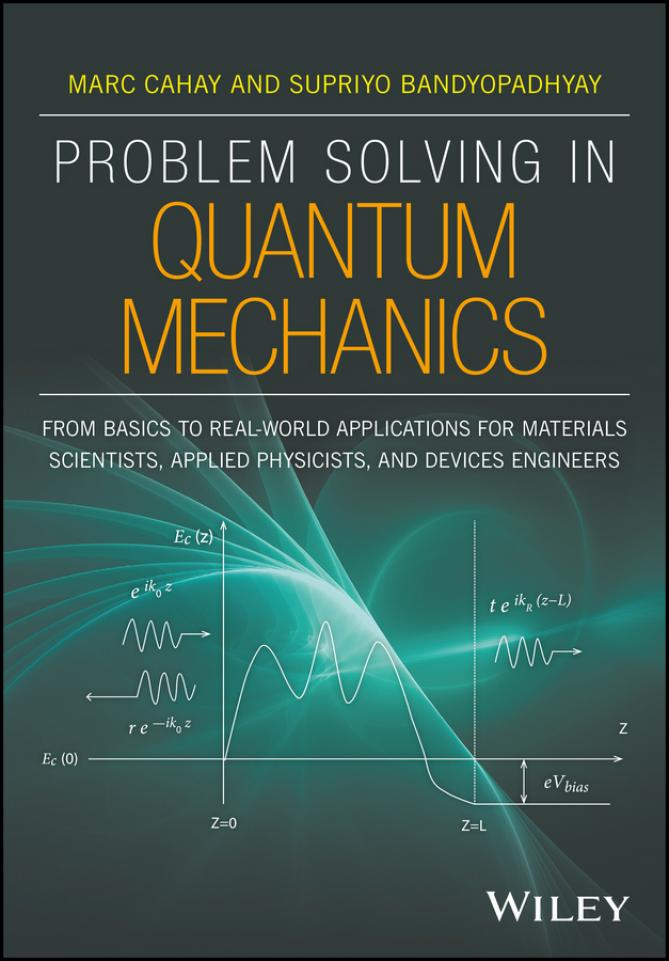 Problem Solving in Quantum Mechanics – From Basics to Real-World Applications for Materials Scientists, Applied Physicists, and Devices Engineers