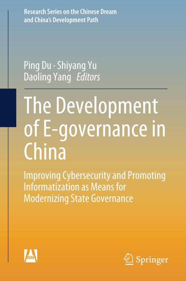 The Development of E-governance in China – Improving Cybersecurity and Promoting Informatization as Means for Modernizing State Governance