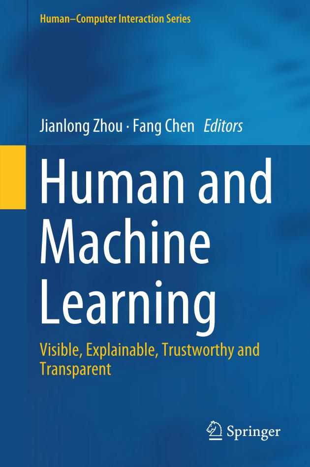 Human and Machine Learning – Visible, Explainable, Trustworthy and Transparent