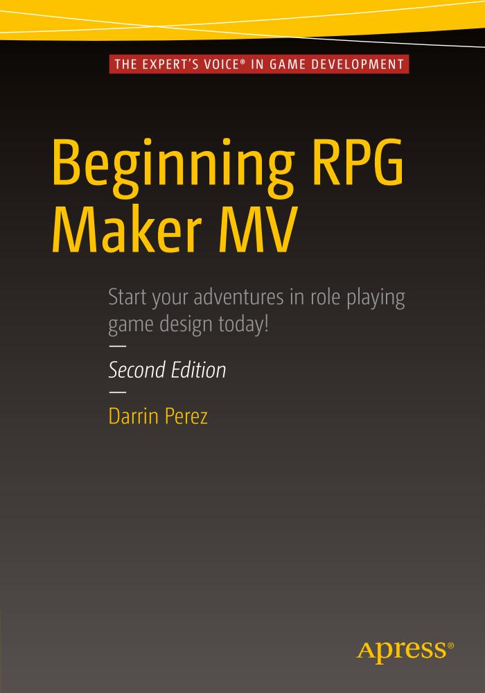 Beginning RPG Maker MV – Start Your Adventures in Role Playing Game Design Today (2nd Edition)