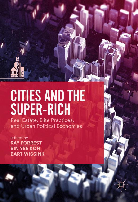 Cities and the Super-Rich – Real Estate, Elite Practices, and Urban Political Economies