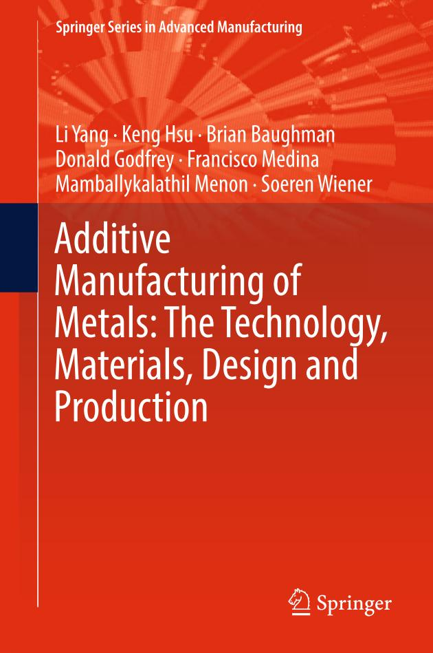 Additive Manufacturing of Metals – The Technology, Materials, Design and Production