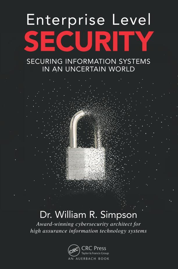 Enterprise Level Security – Securing Information Systems in an Uncertain World