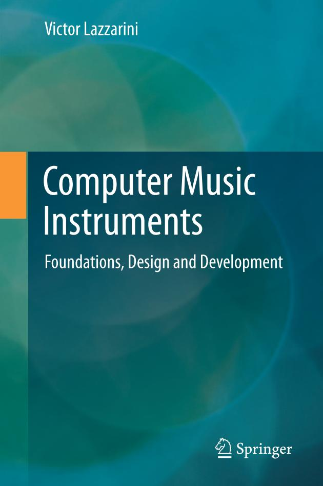 Computer Music Instruments – Foundations, Design and Development