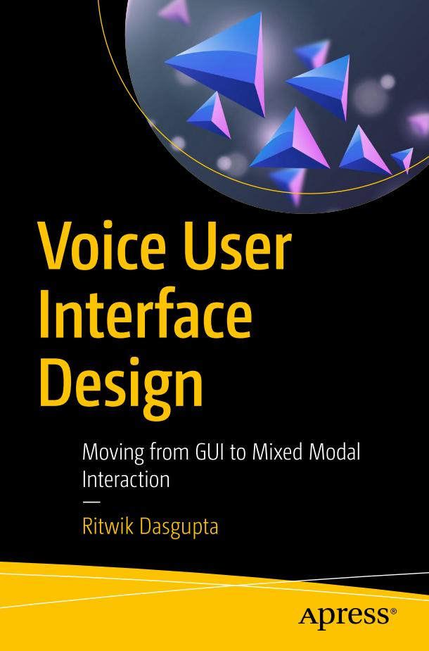 Voice User Interface Design – Moving from GUI to Mixed Modal Interaction