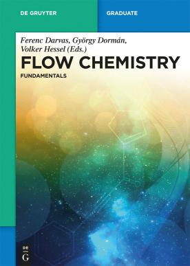 Flow Chemistry – Volume 1 – Fundamentals