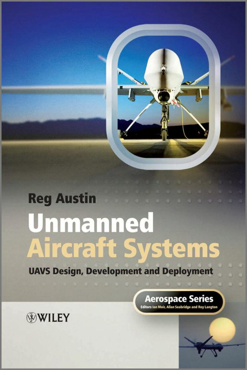 Unmanned Aircraft Systems – UAVS Design, Development and Deployment