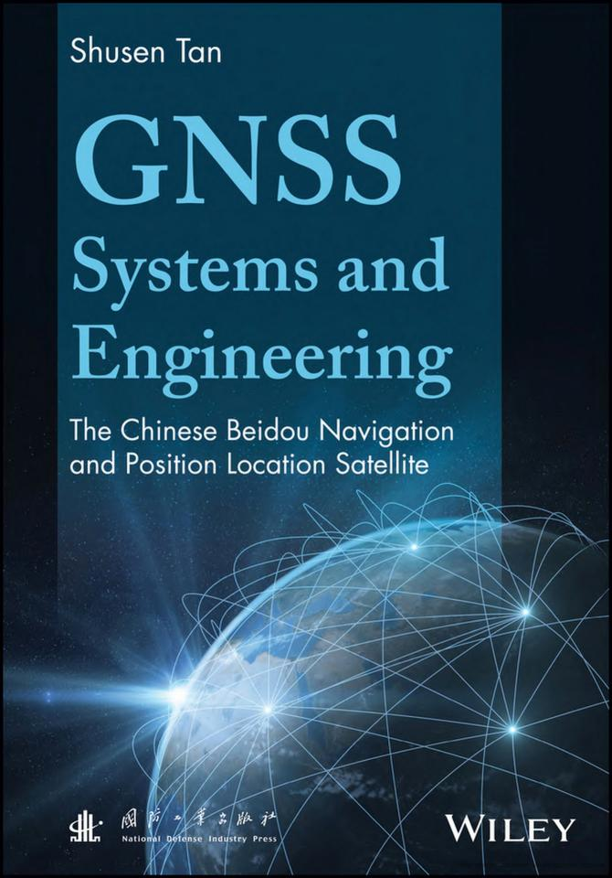 GNSS Systems and Engineering – The Chinese Beidou Navigation and Position Location Satellite