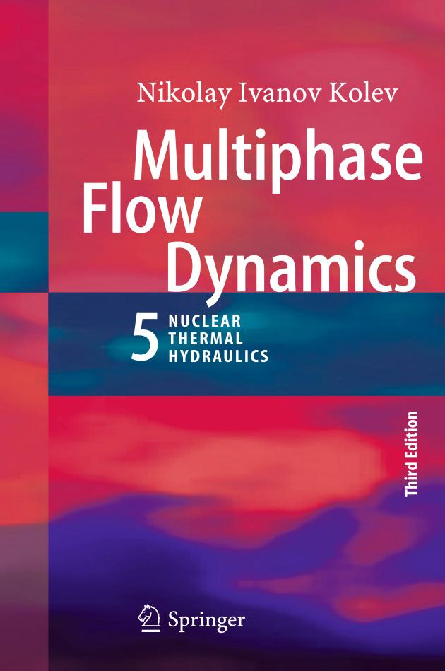 Multiphase Flow Dynamics 5 – Nuclear Thermal Hydraulics (3rd Edition)