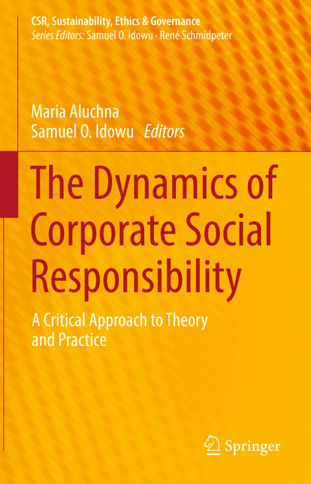 The Dynamics of Corporate Social Responsibility – A Critical Approach to Theory and Practice