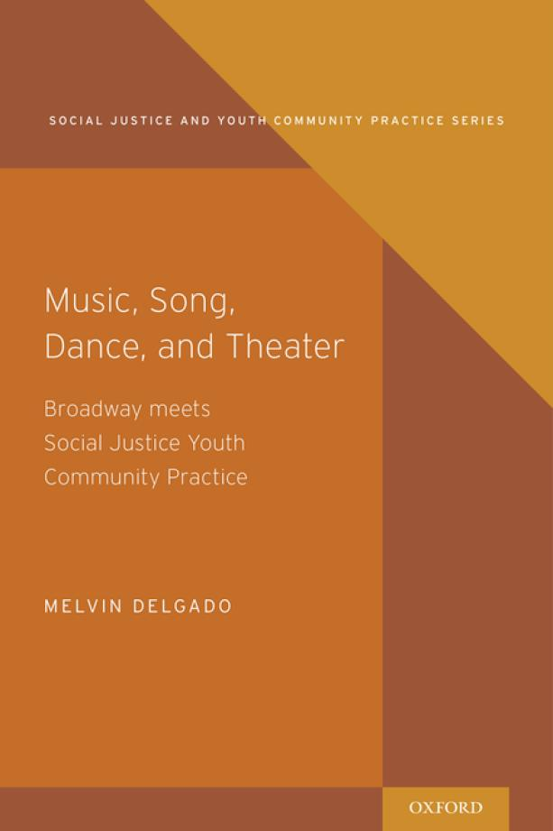 Music, Song, Dance, and Theatre – Broadway Meets Social Justice Youth Community Practice