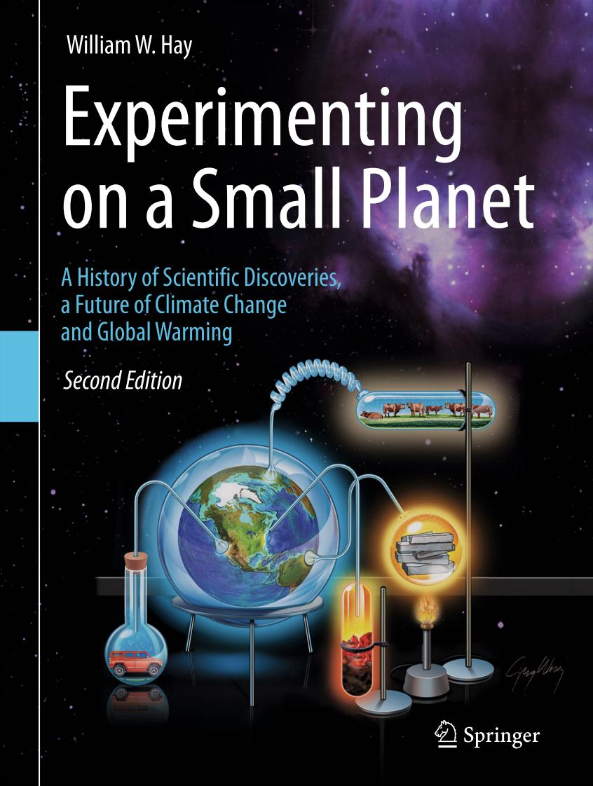Experimenting on a Small Planet – A History of Scientific Discoveries, a Future of Climate Change and Global Warming (2nd Edition)
